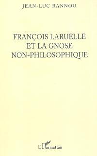 François Laruelle et la gnose non philosophique
