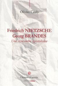 Friedrich Nietzsche, Georg Brandes : une rencontre épistolaire