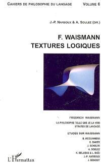 Friedrich Waismann, textures logiques