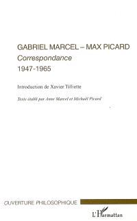 Gabriel Marcel-Max Picard : correspondances, 1947-1965