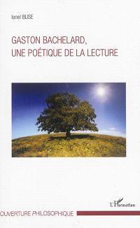 Gaston Bachelard, une poétique de la lecture