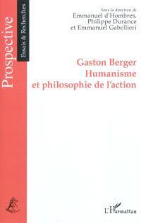 Gaston Berger : humanisme et philosophie de l'action