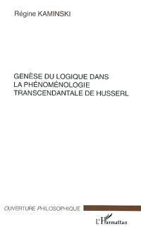 Genèse du logique dans la phénoménologie transcendantale de Husserl