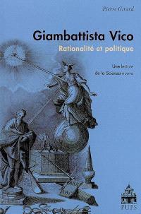 Giambattista Vico, rationalité et politique : une lecture de la Scienza nuova