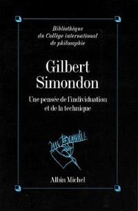 Gilbert Simondon : une pensée de l'individuation et de la technique