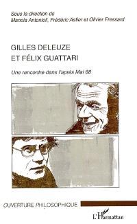 Gilles Deleuze et Félix Guattari : une rencontre dans l'après-Mai 68