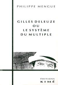 Gilles Deleuze ou Le système du multiple