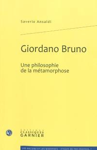 Giordano Bruno : une philosophie de la métamorphose