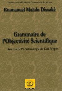 Grammaire de l'objectivité scientifique : au coeur de l'épistémologie de Karl Popper