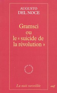 Gramsci ou Le suicide de la révolution