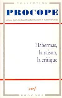 Habermas, la raison, la critique