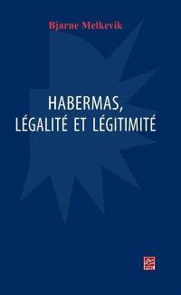 Habermas, légalité et légitimité