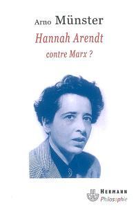Hannah Arendt, contre Marx ? : réflexions sur une anthropologie philosophique du politique