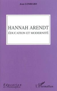 Hannah Arendt, éducation et modernité