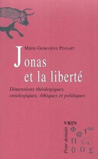 Hans Jonas et la liberté : dimensions théologiques, ontologiques, éthiques et politiques