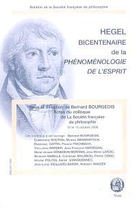 Hegel bicentenaire de la Phénoménologie de l'esprit : actes du colloque de la Société française de philosophie, 12-13 octobre 2006