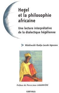 Hegel et la philosophie africaine : une lecture interprétative de la dialectique hégélienne