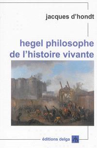 Hegel, philosophe de l'histoire vivante