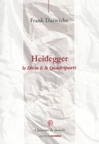 Heidegger : le divin & le Quadriparti