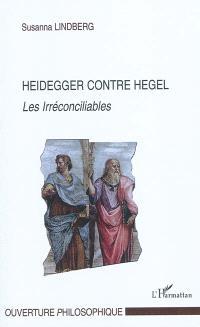 Heidegger contre Hegel : les irréconciliables