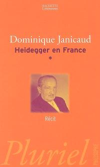 Heidegger en France. Volume 1, Récit