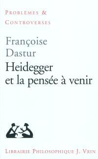 Heidegger et la pensée à venir