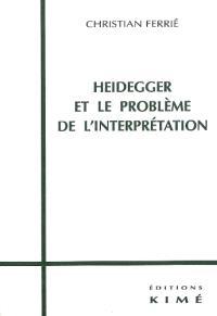 Heidegger et le problème de l'interprétation