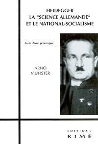 Heidegger, la science allemande et le national-socialisme : suite d'une polémique