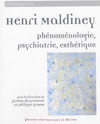 Henri Maldiney : phénoménologie, psychiatrie, esthétique