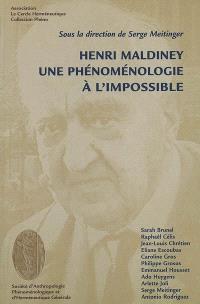 Henri Maldiney : une phénoménologie à l'impossible