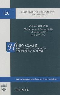 Henry Corbin, philosophies et sagesses des religions du Livre : actes du Colloque Henry Corbin, Sorbonne, les 6-8 novembre 2003