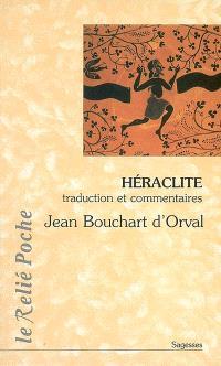Héraclite, la lumière de l'obscur : traduction et commentaires