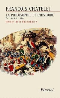 Histoire de la philosophie, idées, doctrines. Volume 5, La philosophie et l'histoire : de 1780 à 1880