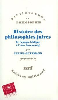 Histoire des philosophies juives : de l'époque biblique à Franz Rosenzweig