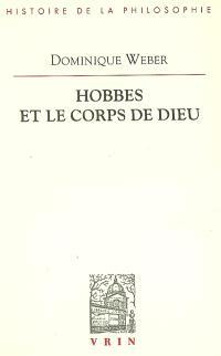 Hobbes et le corps de Dieu : idem esse ens & corpus