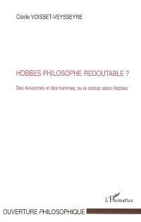 Hobbes philosophe redoutable ? : des Amazones et des hommes ou Le contrat selon Hobbes