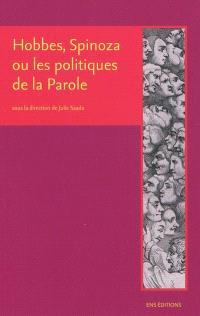 Hobbes, Spinoza ou Les politiques de la parole : critique de la sécularisation et usages de l'histoire sainte à l'âge classique