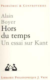 Hors du temps : un essai sur Kant