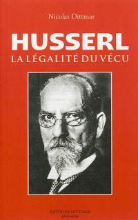 Husserl : la légalité du vécu