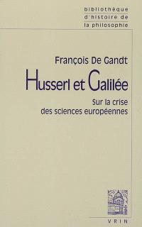 Husserl et Galilée : sur la crise des sciences européennes