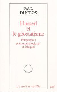Husserl et le géostatisme : perspectives phénoménologiques et éthiques