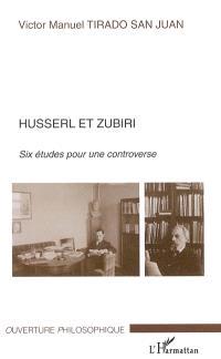 Husserl et Zubiri : six études pour une controverse