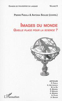 Images du monde : quelle place pour la science ? : actes de la Journée internationale Weltbild, 23 janvier 2014