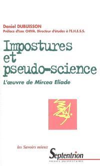 Impostures et pseudo-science : l'oeuvre de Mircea Eliade