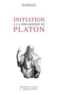 Initiation à la philosophie de Platon