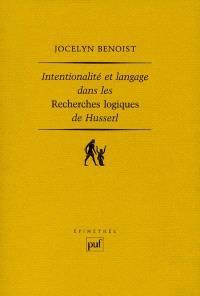 Intentionalité et langage dans les recherches logiques de Husserl