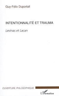 Intentionnalité et trauma : Levinas et Lacan