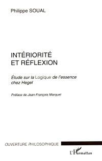 Intériorité et réflexion : étude sur la logique de l'essence chez Hegel