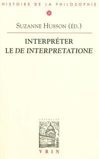 Interpréter le De interpretatione