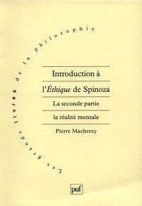 Introduction à l'éthique de Spinoza, La deuxième partie, la réalité mentale
